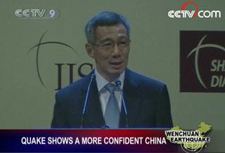 AttheopeningSingapore'sPrimeMinisterLeeHsienLoongsaidtheSichuanearthquakeshowstheworldamoreopenandself-confidentChina.